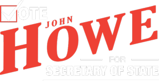 John Howe for Secretary of State